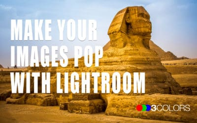 3 Ways To Make Your Images Pop with Lightroom